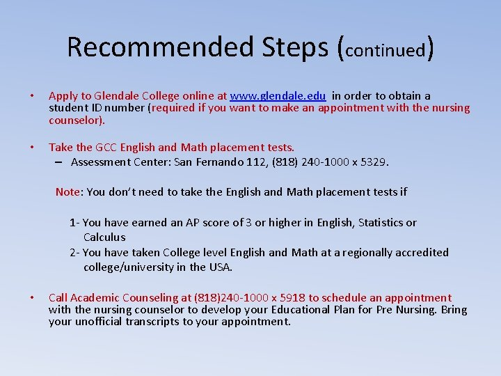 Recommended Steps (continued) • Apply to Glendale College online at www. glendale. edu in