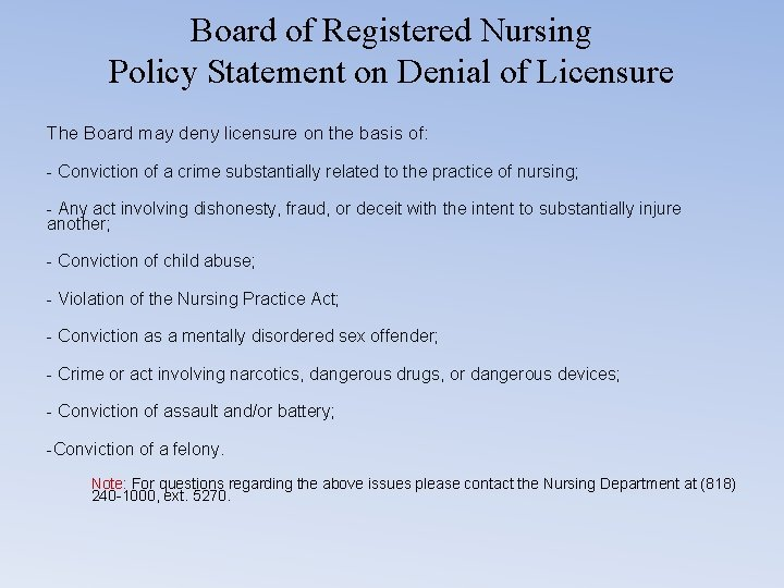 Board of Registered Nursing Policy Statement on Denial of Licensure The Board may deny