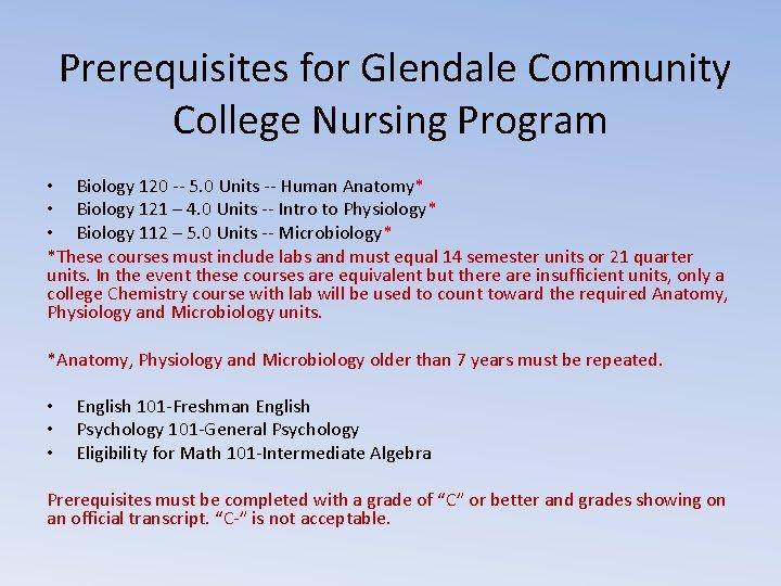 Prerequisites for Glendale Community College Nursing Program • Biology 120 -- 5. 0 Units
