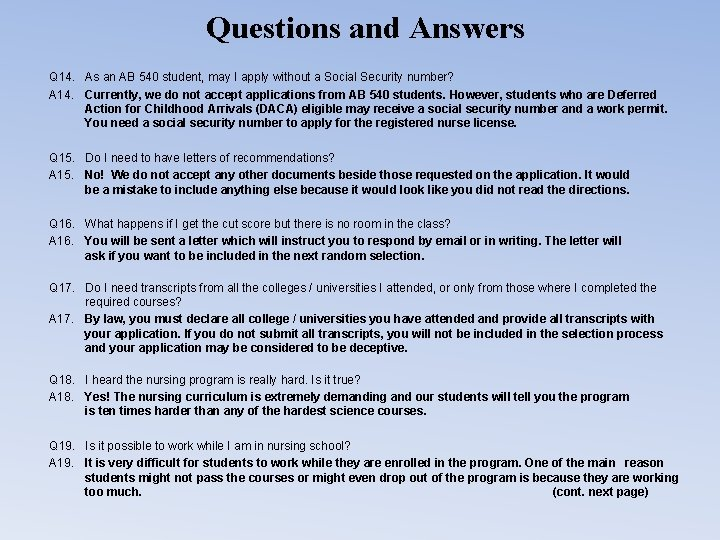 Questions and Answers Q 14. As an AB 540 student, may I apply without