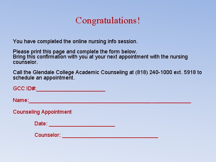 Congratulations! You have completed the online nursing info session. Please print this page and