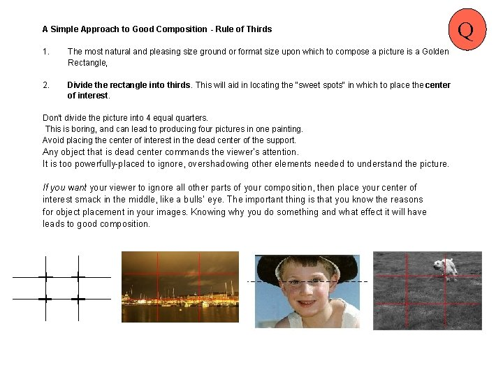 A Simple Approach to Good Composition - Rule of Thirds 1. The most natural