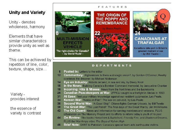 Unity and Variety Unity - denotes wholeness, harmony Elements that have similar characteristics provide