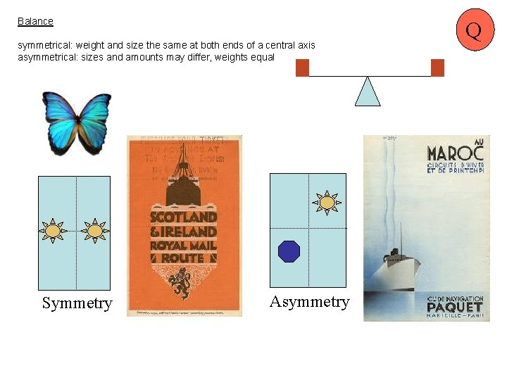 Balance symmetrical: weight and size the same at both ends of a central axis