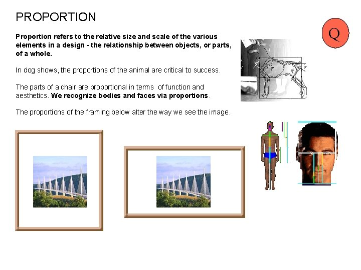 PROPORTION Proportion refers to the relative size and scale of the various elements in