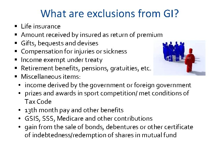 What are exclusions from GI? § § § § Life insurance Amount received by