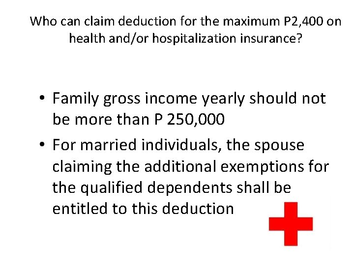 Who can claim deduction for the maximum P 2, 400 on health and/or hospitalization