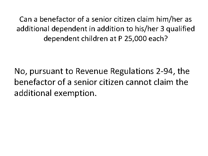 Can a benefactor of a senior citizen claim him/her as additional dependent in addition