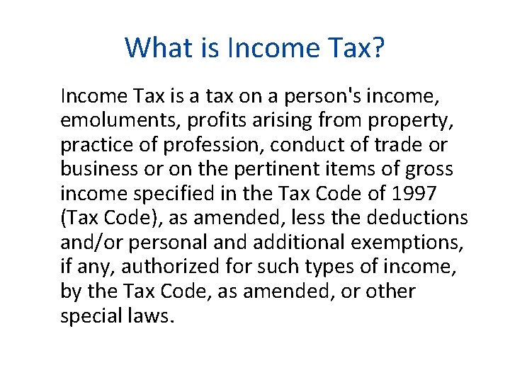 What is Income Tax? Income Tax is a tax on a person's income, emoluments,