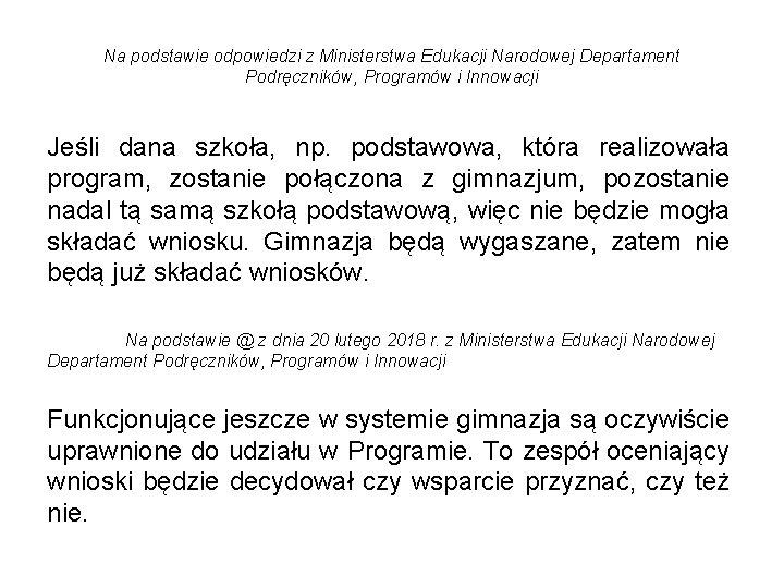 Na podstawie odpowiedzi z Ministerstwa Edukacji Narodowej Departament Podręczników, Programów i Innowacji Jeśli dana
