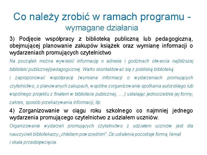 Co należy zrobić w ramach programu - wymagane działania 3) Podjęcie współpracy z biblioteką
