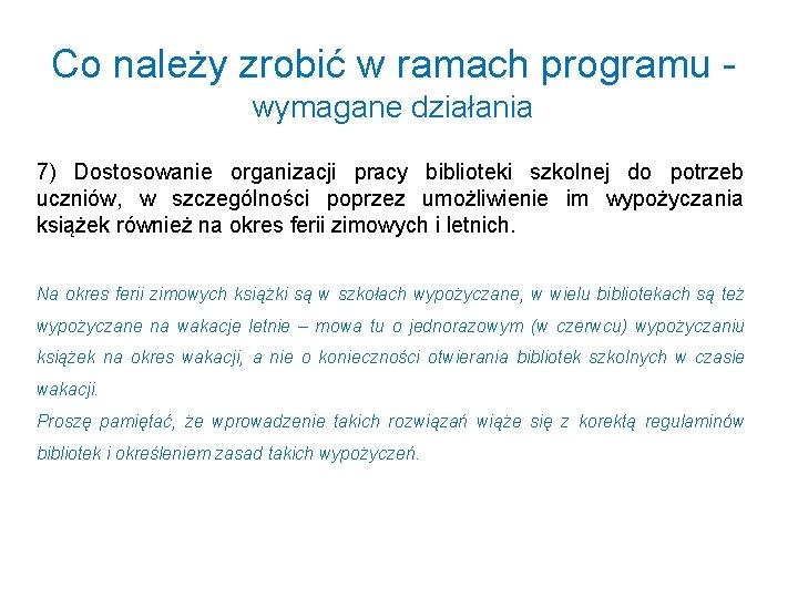 Co należy zrobić w ramach programu - wymagane działania 7) Dostosowanie organizacji pracy biblioteki