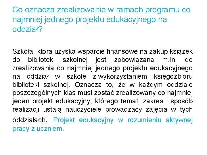 Co oznacza zrealizowanie w ramach programu co najmniej jednego projektu edukacyjnego na oddział? Szkoła,