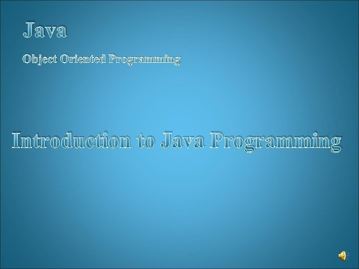 Java Object Oriented Programming Introduction to Java Programming