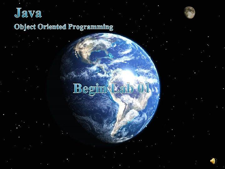 Java Object Oriented Programming Begin Lab 01