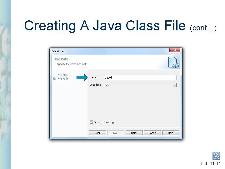 Creating A Java Class File (cont…) Lab 01 -11