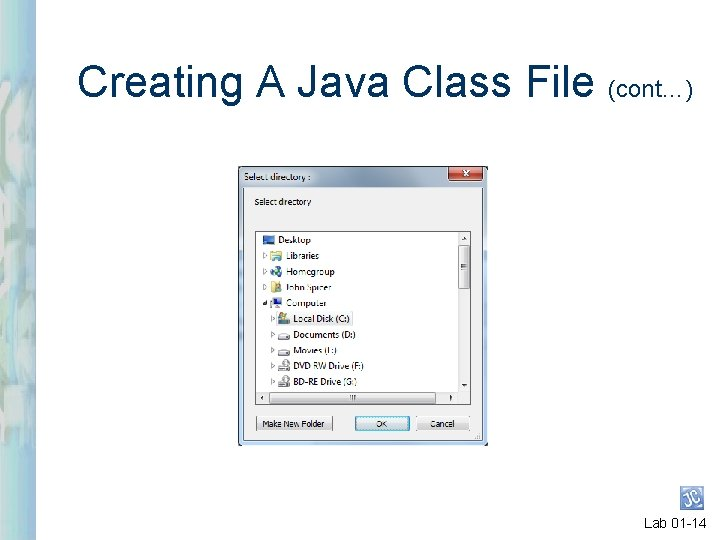 Creating A Java Class File (cont…) Lab 01 -14