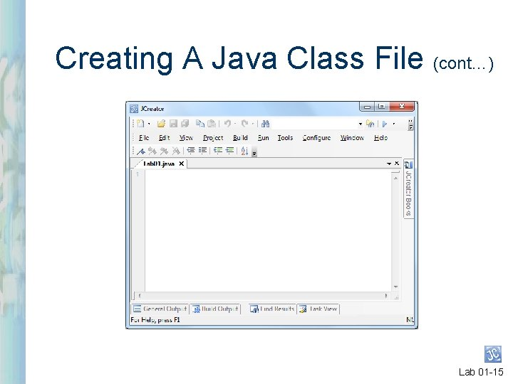 Creating A Java Class File (cont…) Lab 01 -15