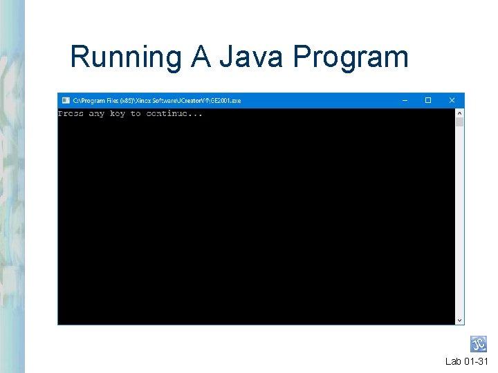 Running A Java Program Lab 01 -31