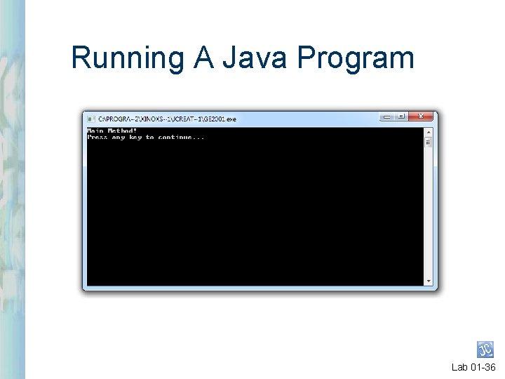 Running A Java Program Lab 01 -36