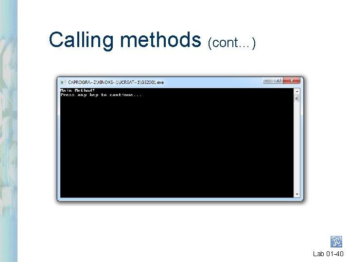 Calling methods (cont…) Lab 01 -40
