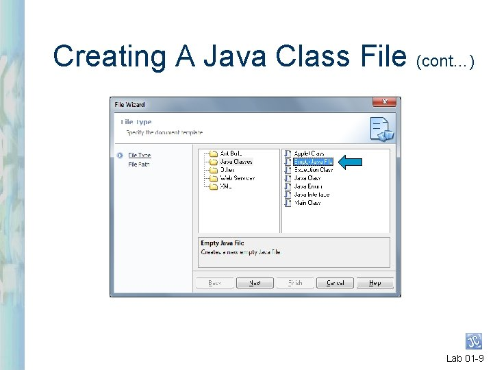 Creating A Java Class File (cont…) Lab 01 -9