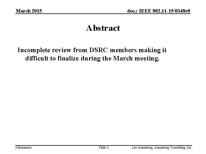 March 2015 doc. : IEEE 802. 11 -15/0348 r 0 Abstract Incomplete review from