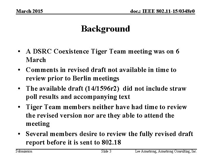 March 2015 doc. : IEEE 802. 11 -15/0348 r 0 Background • A DSRC