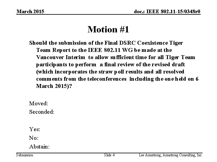 March 2015 doc. : IEEE 802. 11 -15/0348 r 0 Motion #1 Should the