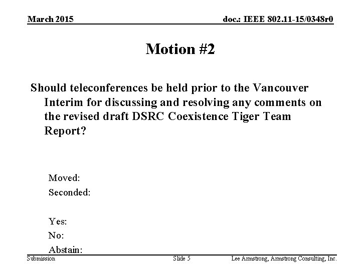 March 2015 doc. : IEEE 802. 11 -15/0348 r 0 Motion #2 Should teleconferences