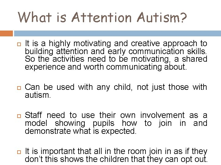 What is Attention Autism? It is a highly motivating and creative approach to building