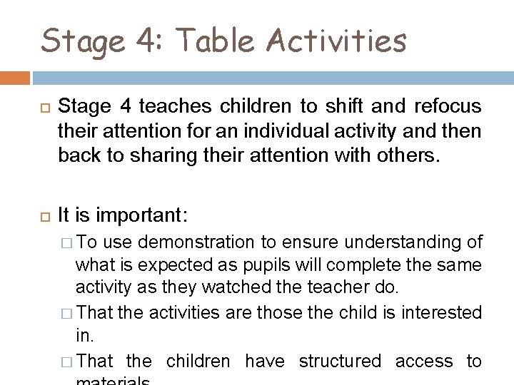 Stage 4: Table Activities Stage 4 teaches children to shift and refocus their attention