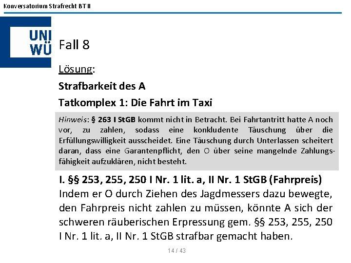 Konversatorium Strafrecht BT II Fall 8 Lösung: Strafbarkeit des A Tatkomplex 1: Die Fahrt