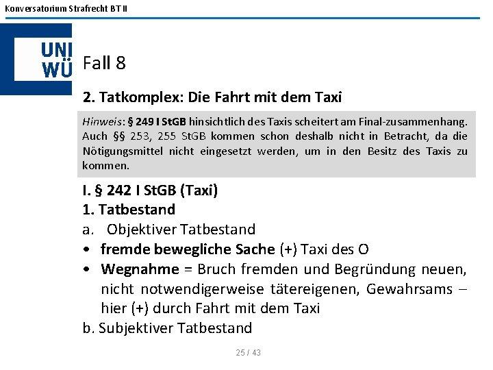 Konversatorium Strafrecht BT II Fall 8 2. Tatkomplex: Die Fahrt mit dem Taxi Hinweis: