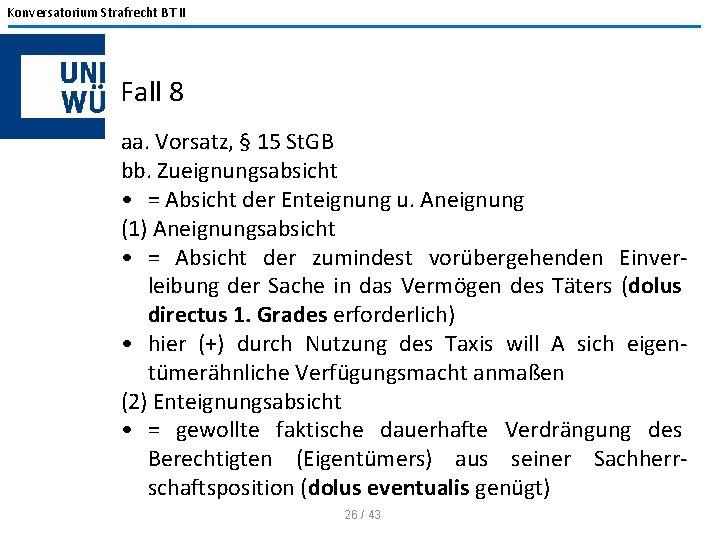 Konversatorium Strafrecht BT II Fall 8 aa. Vorsatz, § 15 St. GB bb. Zueignungsabsicht
