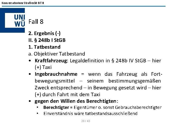 Konversatorium Strafrecht BT II Fall 8 2. Ergebnis (-) II. § 248 b I