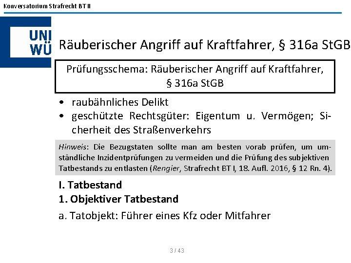 Konversatorium Strafrecht BT II Räuberischer Angriff auf Kraftfahrer, § 316 a St. GB Prüfungsschema:
