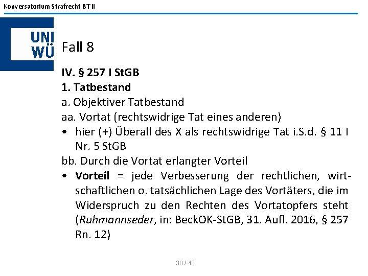Konversatorium Strafrecht BT II Fall 8 IV. § 257 I St. GB 1. Tatbestand