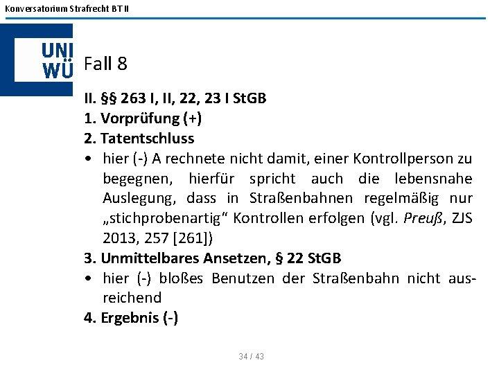 Konversatorium Strafrecht BT II Fall 8 II. §§ 263 I, II, 22, 23 I