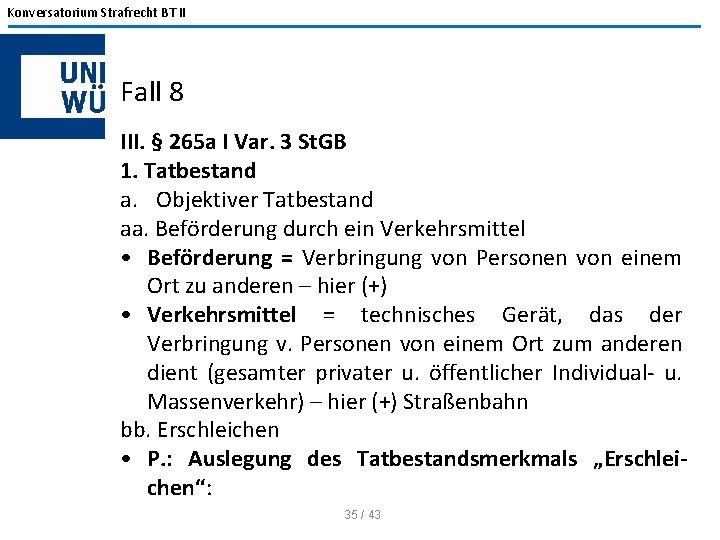 Konversatorium Strafrecht BT II Fall 8 III. § 265 a I Var. 3 St.