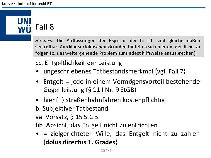Konversatorium Strafrecht BT II Fall 8 Hinweis: Die Auffassungen der Rspr. u. der h.