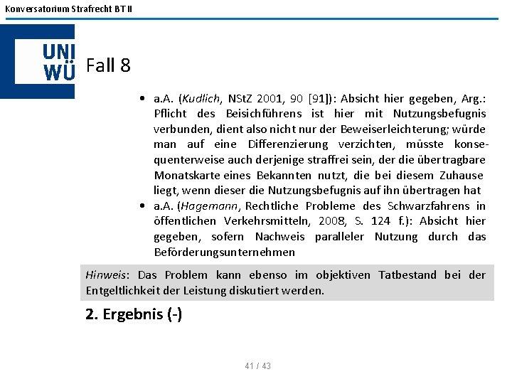 Konversatorium Strafrecht BT II Fall 8 • a. A. (Kudlich, NSt. Z 2001, 90