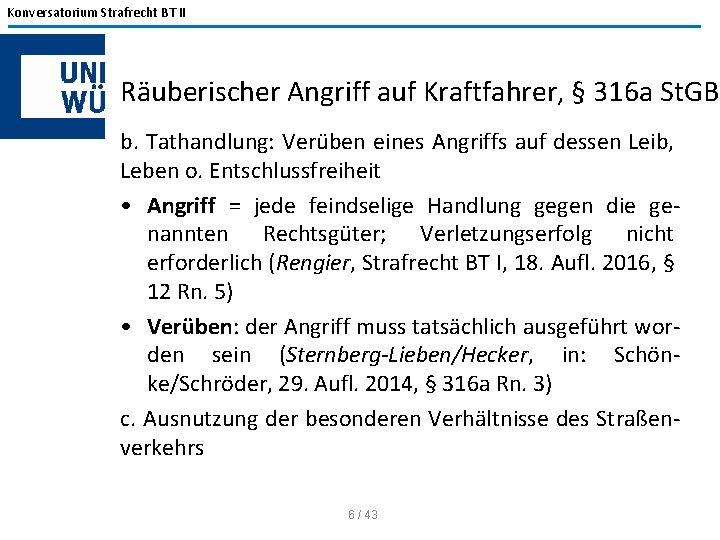 Konversatorium Strafrecht BT II Räuberischer Angriff auf Kraftfahrer, § 316 a St. GB b.