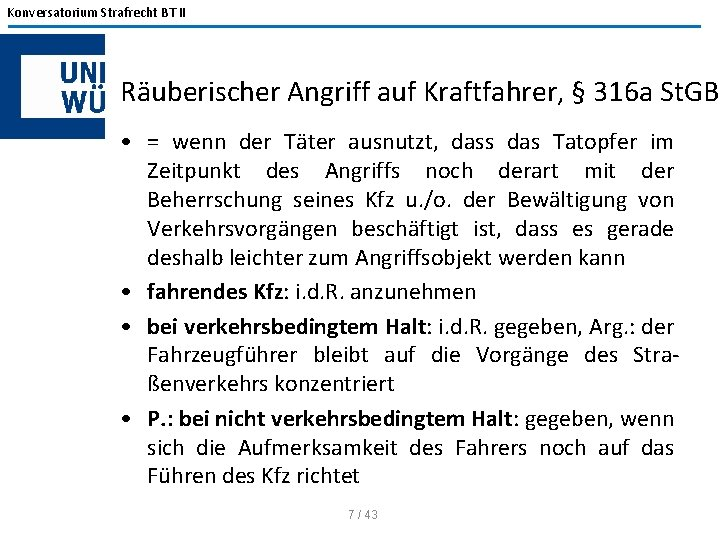 Konversatorium Strafrecht BT II Räuberischer Angriff auf Kraftfahrer, § 316 a St. GB •