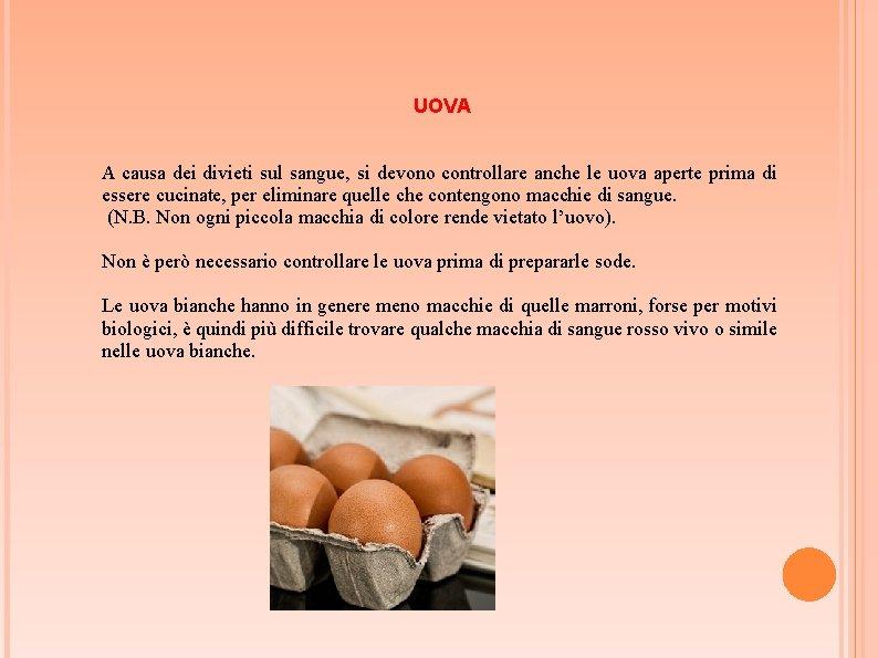 UOVA A causa dei divieti sul sangue, si devono controllare anche le uova aperte