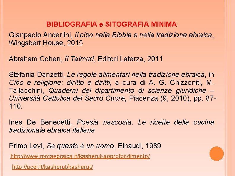 BIBLIOGRAFIA e SITOGRAFIA MINIMA Gianpaolo Anderlini, Il cibo nella Bibbia e nella tradizione ebraica,