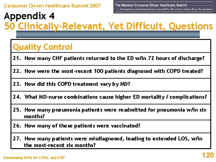 Consumer Driven Healthcare Summit 2007 Appendix 4 50 Clinically-Relevant, Yet Difficult, Questions Quality Control