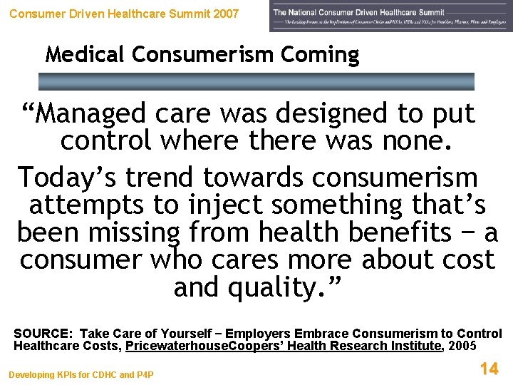 """Consumer Driven Healthcare Summit 2007 Medical Consumerism Coming """"Managed care was designed to put"""