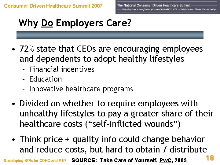 Consumer Driven Healthcare Summit 2007 Why Do Employers Care? • 72% state that CEOs