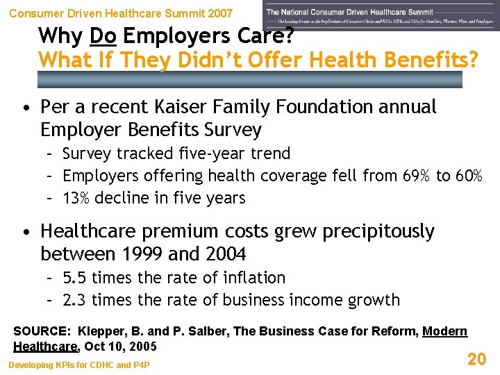 Consumer Driven Healthcare Summit 2007 Why Do Employers Care? What If They Didn't Offer